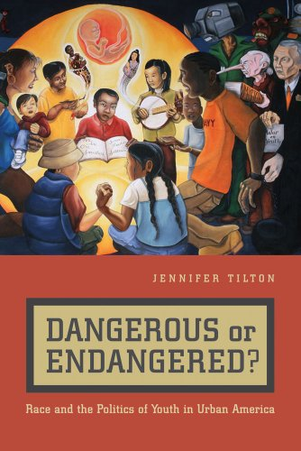 cover of Dangerous or Endangered? Race and the Politics of Youth in Urban America by Jennifer Tilton, NYU Press, 2010