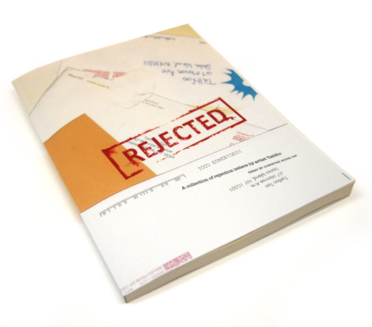Rejected, a compilation of rejection letters, by Tattfoo Tan. // Source: Tattfoo.com.
