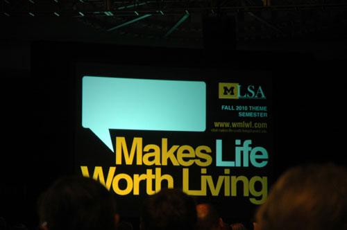 ___ Makes Life Worth Living.