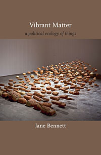 Vibrant Matter: A Political Ecology of Things, Jane Bennett