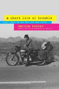 A Short Life of Trouble, by Marcia Tucker (2008)