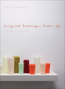 Sharon Louden, Living and Sustaining a Creative Life (University of Chicago Press, 2013)