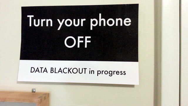 Sarah Berkeley, great reminder, and already up in my studio. Turn your phone OFF. Data Blackout in progress.
