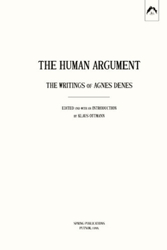 The Human Argument, The Writings of Agnes Denes