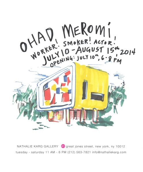 Ohad Meromi, Worker! Smoker! Actor!, July 10th - August 15th, 2014 Opening Reception: Thursday, July 10th 6-8 PM, Nathalie Karg Gallery, 41 Great Jones Street, NYC, Tues-Sat 11-6, 212-563-7821, info@nathaliekarg.com
