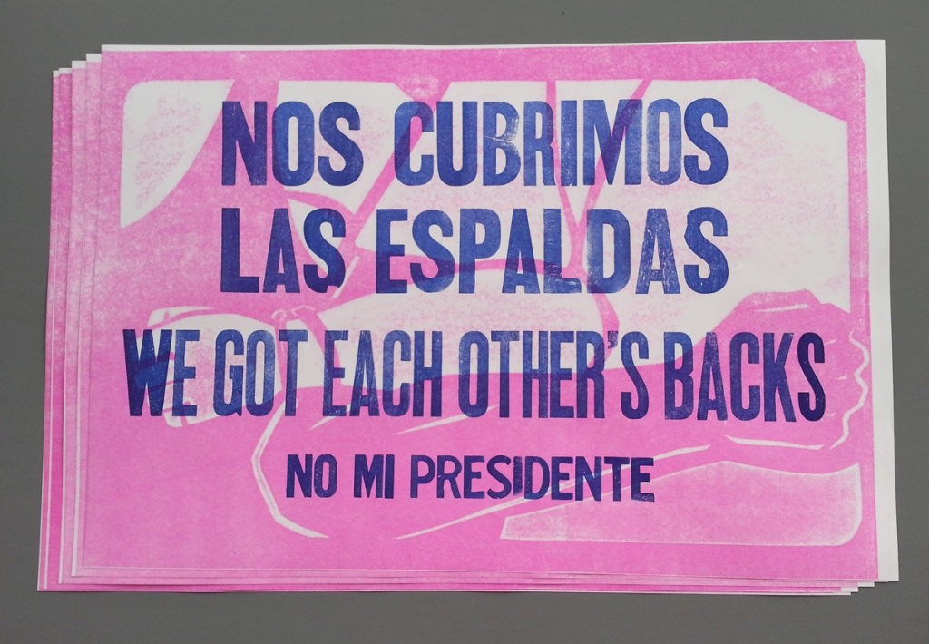 Nos Cubrimos Las Espaldas/We Got Each Other's Backs, 2016, letterpress pressure print with hand-set wood type, 12x18 inches.