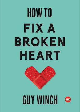Cover of Guy Winch, How to Fix a Broken Heart
